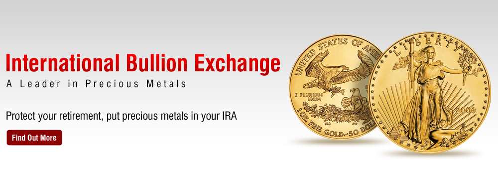 International Bullion Exchange A Leader In Precious Metals